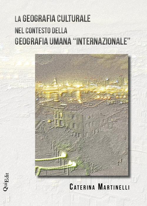 Image of La geografia culturale nel contesto della geografia umana «interna..