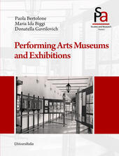 Performing arts museums and exhibitions. Ediz. illustrata