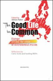 The good life in common. Europe beyond the crisis of instrumental reason