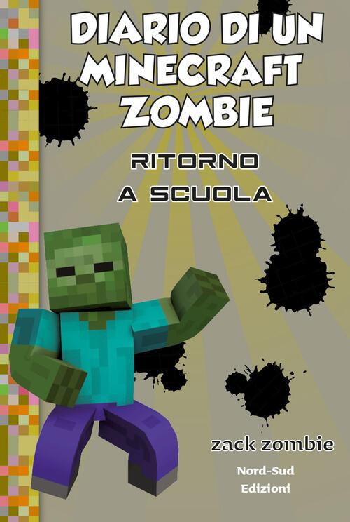 colori delicati grande sconto design elegante Diario di un Minecraft Zombie. Vol. 8: Ritorno a scuola.