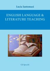 English language & literature teaching. Suggestions for language testing and for literature lesson plans. Ediz. italiana