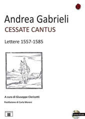 Cessate cantus. Lettere 1557-1585. Con CD Audio