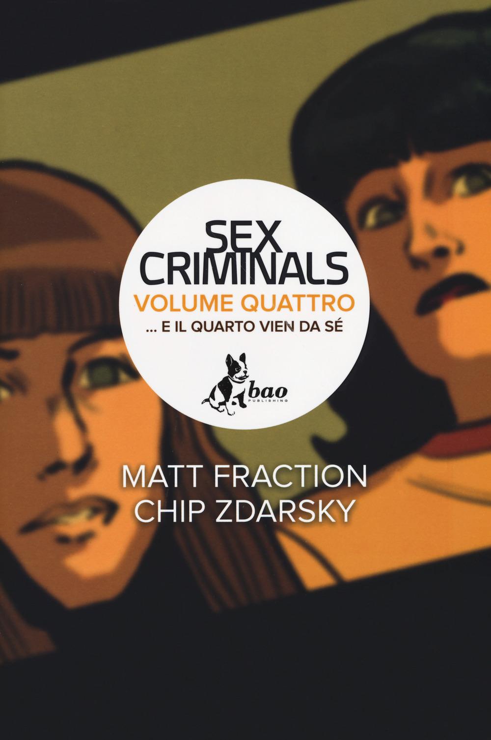 Image of ...E il quarto vien da sé. Sex criminals. Vol. 4