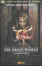 The green woman. La donna verde  - Peter Straub, Michael Easton, John Bolton Libro - Libraccio.it