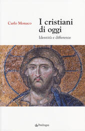 I cristiani di oggi. Identità e differenze