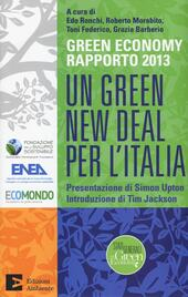 Un green New Deal per l'Italia. Green economy rapporto 2013