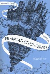 Fidanzati dell'inverno. L'Attraversaspecchi. Vol. 1  - Christelle Dabos Libro - Libraccio.it