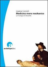 Medicina more mechanico. La fisiologia di Descartes