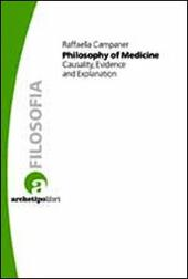 Philosophy of medicine. Casuality, evidence and explanation