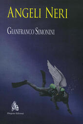 Angeli Neri  - Gianfranco Simonini Libro - Libraccio.it