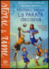 La parata decisiva. Football dream
