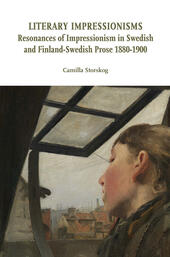 Literary impressionisms. Resonances of Impressionism in Swedish and Finland-Swedish prose 1880-1900