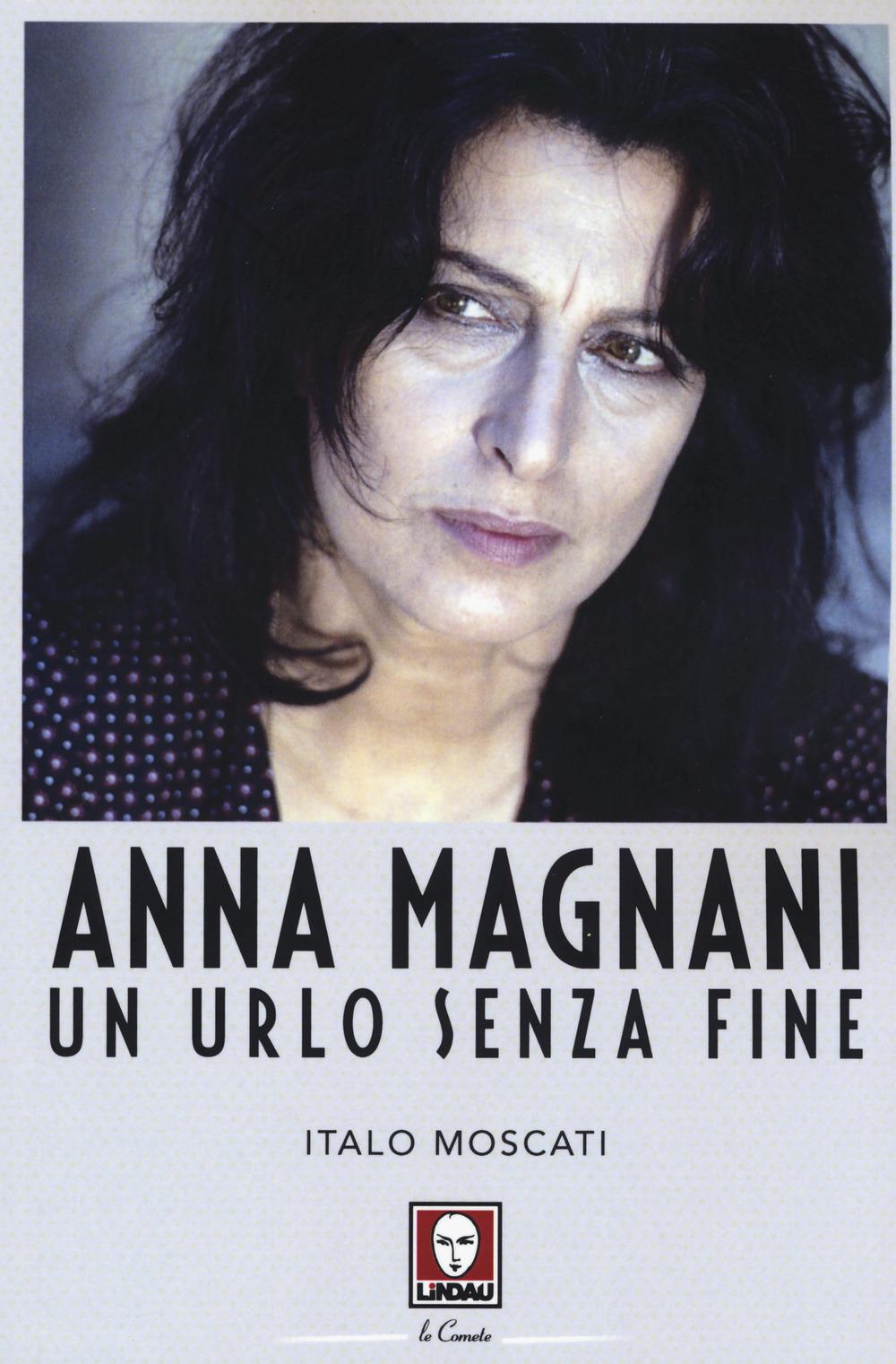 Image of Anna Magnani. Un urlo senza fine
