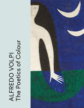 Alfredo Volpi. The poetics of colour. Ediz. inglese, francese e portoghese