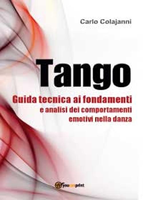 Tango. Guida tecnica ai fondamenti e analisi dei comportamenti em...