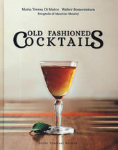 Old fashioned cocktails. Ediz. italiana
