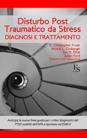 Disturbo post-traumatico da stress. Diagnosi e trattamento