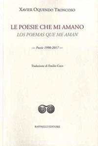Image of Le poesie che mi amano-Los poemas que me aman. Poesie 1990-2017