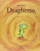 Draghetto. Ediz. illustrata