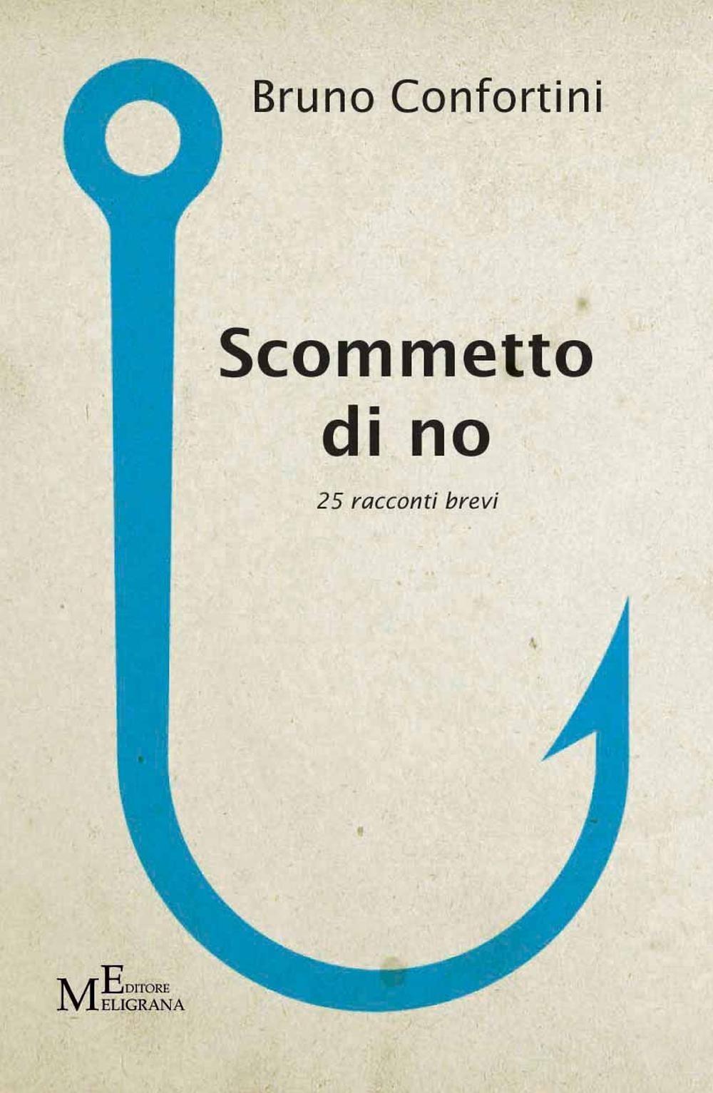 Image of Scommetto di no. 25 racconti brevi