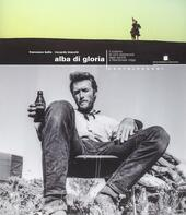 Alba di gloria. Il cinema di Clint Eastwood dagli esordi a Heartbreak ridge