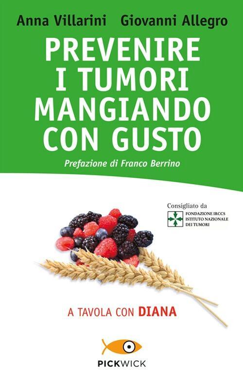 Prevenire i tumori mangiando con gusto a tavola con diana anna villarini giovanni allegro - A tavola con harry potter ...