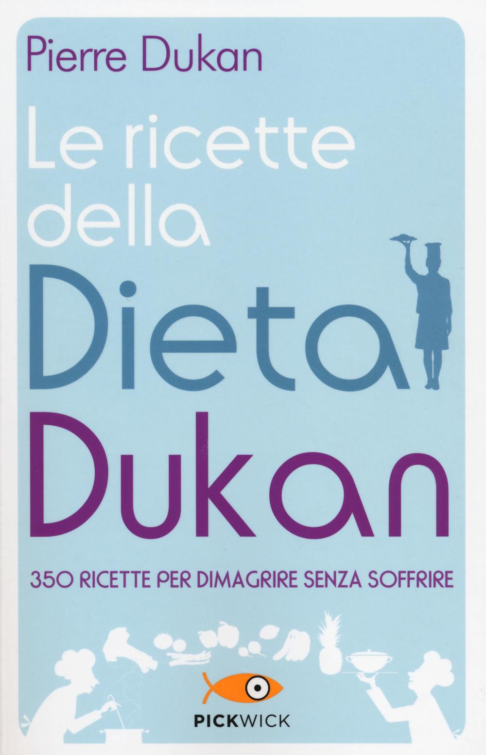 Image of Le ricette della dieta Dukan. 350 ricette per dimagrire senza soffrire