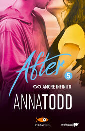 Amore infinito. After. Vol. 5  - Anna Todd Libro - Libraccio.it