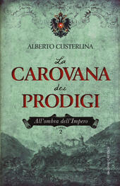 La carovana dei prodigi. All'ombra dell'impero. Vol. 2