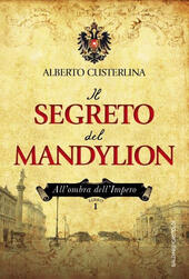 Il segreto del Mandylion. All'ombra dell'impero. Vol. 1