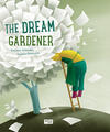 The dream gardener. Ediz. a colori