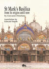 St Mark's Basilica. From its origins until now