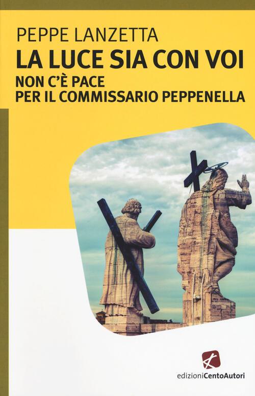 Risultati immagini per La luce sia con voi. Non c'è pace per il commissario Peppenella - Peppe Lanzetta