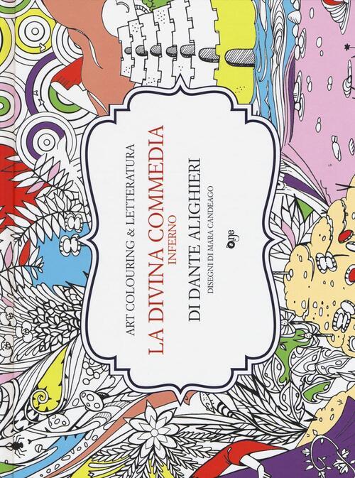 La Divina Commedia Inferno Di Dante Alighieri Ediz Illustrata Libro Libraccio It
