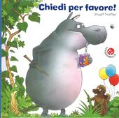 Chiedi per favore!