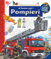 Al lavoro con i pompieri. Con DVD video