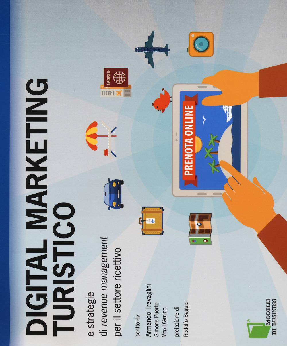 Image of Digital marketing turistico e strategie di «revenue management» pe..
