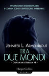 Tra due mondi. Covenant series. Vol. 1