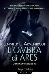 L' ombra di Ares. Covenant series. Vol. 5  - Jennifer L. Armentrout Libro - Libraccio.it