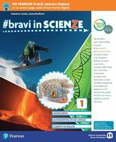#bravi in scienze. Con Imparafacile. Con Libro Liquido. Con Didastore. Con Contenuto digitale per accesso on line. Con Contenuto digitale per download. Vol. 1