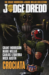 Judge Dredd. The Grant Morrison & Mark Millar collection. Vol. 2: Crociata.  - Grant Morrison, Mark Millar, Carlos Ezquerra Libro - Libraccio.it