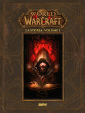 La storia. World of Warcraft. Vol. 1