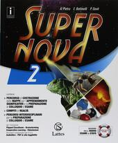 Supernova. Con Tavole illustrate. Con ebook. Con espansione online. Vol. 2