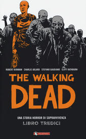 The walking dead. Vol. 13