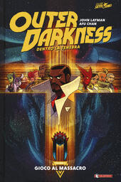 Outer darkness. Dentro la tenebra. Vol. 1: Gioco al massacro.