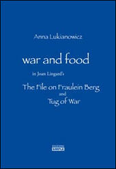 War and food in Joan Lingard's. The file on Fraulein Berg and Tug of War. Ediz. italiana e inglese
