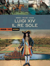 Luigi XIV. Il Re Sole