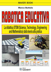 Robotica educativa. La didattica STEM (Science, Technology, Engineering and Mathematics). Dalla teoria alla pratica