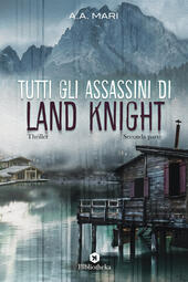 Tutti gli assassini di Land Knight. Vol. 2  - A. A. Mari Libro - Libraccio.it