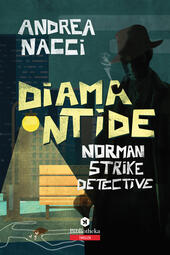 Diamantide. Norman Strike detective
